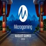 Microgaming presents its August line up.